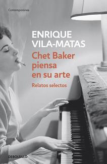 Chet Baker piensa en su arte Enrique Vila-Matas