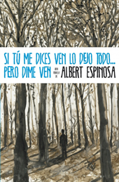 Si tu me dices ven Albert Espinosa