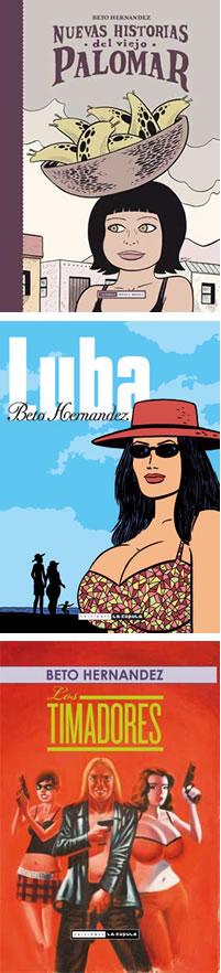 """Portades de """"Nuevas Historias dels viejo Palomar"""", """"Luba"""" i """"Los Timadores"""", de Beto Hernández. Totes editades per La Cúpula."""