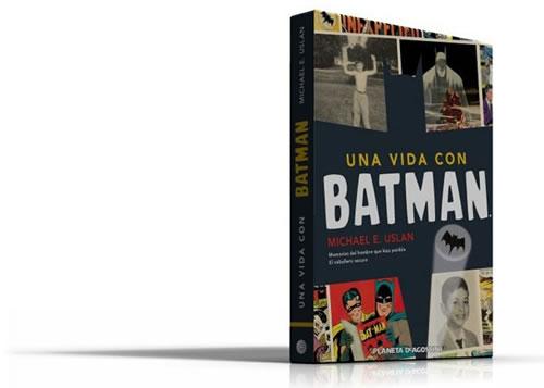 """Una vida con Batman"" de Michael E. Uslan"