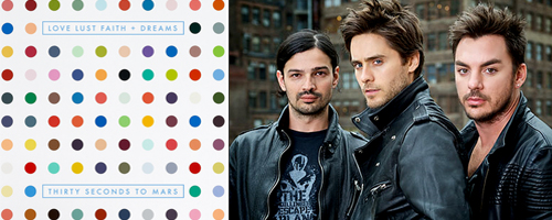 """Love Lust Faith + Dreams"" - 30Seconds to Mars"