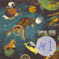 "Capital Cities ""In a Tidal Wave of Mistery"""