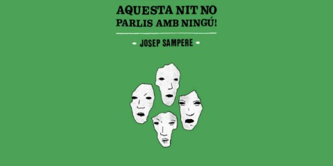 Aquesta nit no parlis amb ningu Josep Sampere Malesherbes